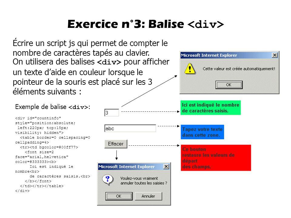 Exercice n°3: Balise Écrire un script js qui permet de compter le nombre de caractères tapés au clavier.
