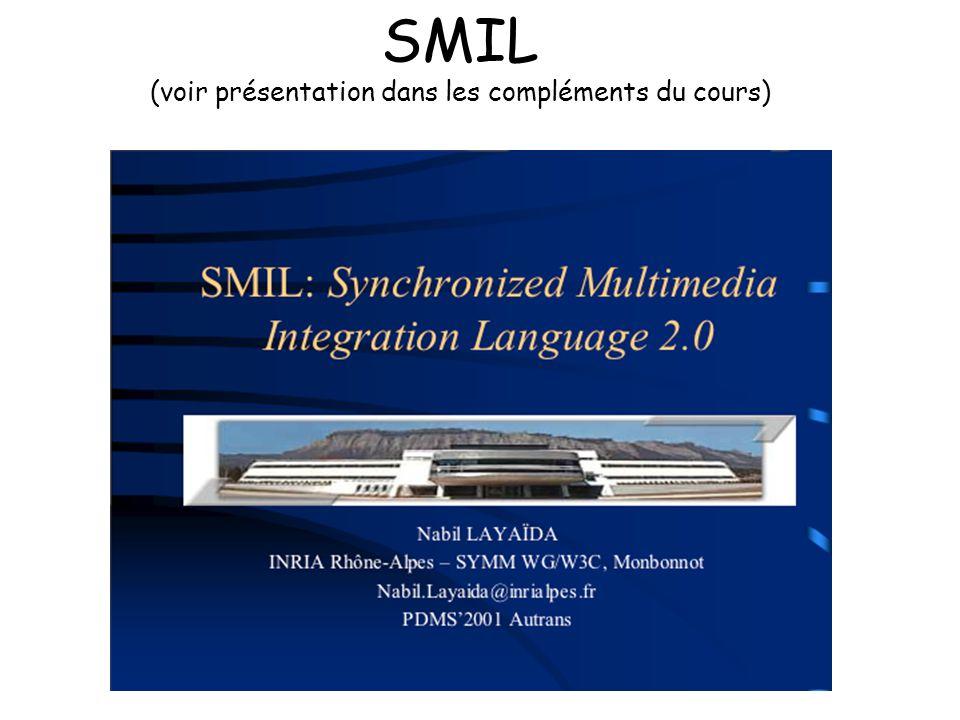 SMIL (voir présentation dans les compléments du cours)