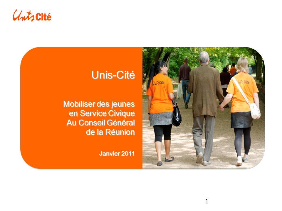 1 Unis-Cité Mobiliser des jeunes en Service Civique Au Conseil Général de la Réunion Janvier 2011