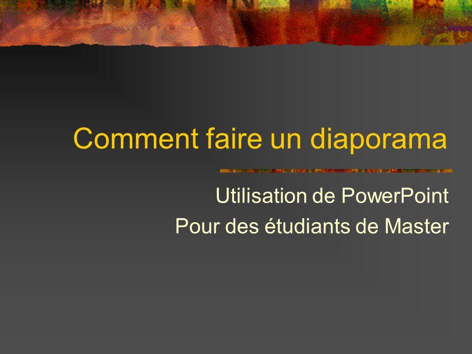 Comment faire un diaporama Utilisation de PowerPoint Pour des étudiants de Master