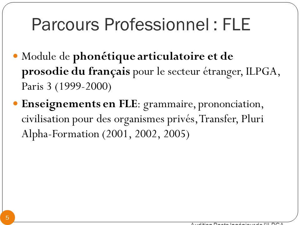 Phonétique, sociophonétique, sociolinguistique, Linguistique, Acquisition de la langue maternelle, Apprentissage des langues / correction phonétique, Pathologie Audition Poste Ingénieur de l ILPGA 26 Parcours en Sciences du Langage à l'ILPGA à partir de 1992 Travail en collaboration avec plusieurs hôpitaux parisiens Travail sur un projet de comparaison des langues avec l'ICP Grenoble depuis 2006 (français/Brésilien)