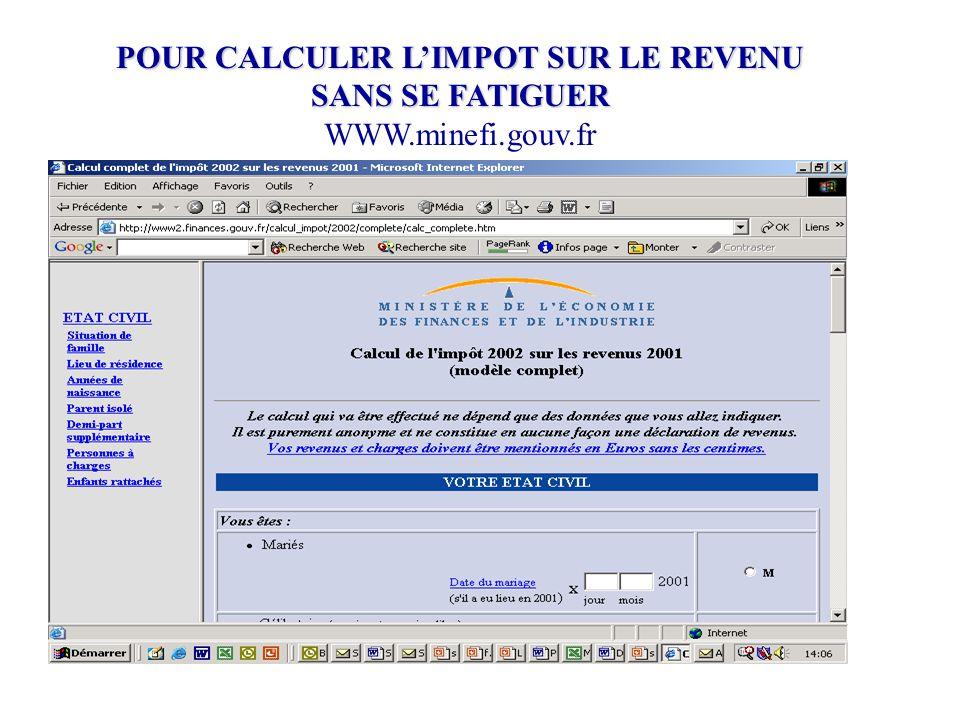 POUR CALCULER L'IMPOT SUR LE REVENU SANS SE FATIGUER WWW.minefi.gouv.fr