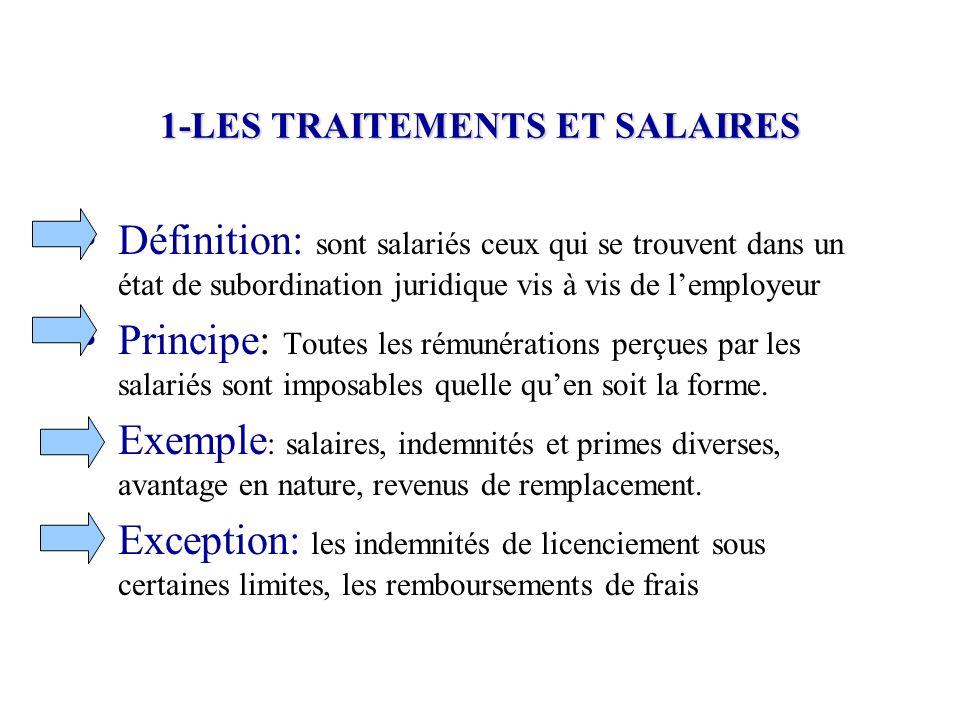 1-LES TRAITEMENTS ET SALAIRES Définition: sont salariés ceux qui se trouvent dans un état de subordination juridique vis à vis de l'employeur Principe