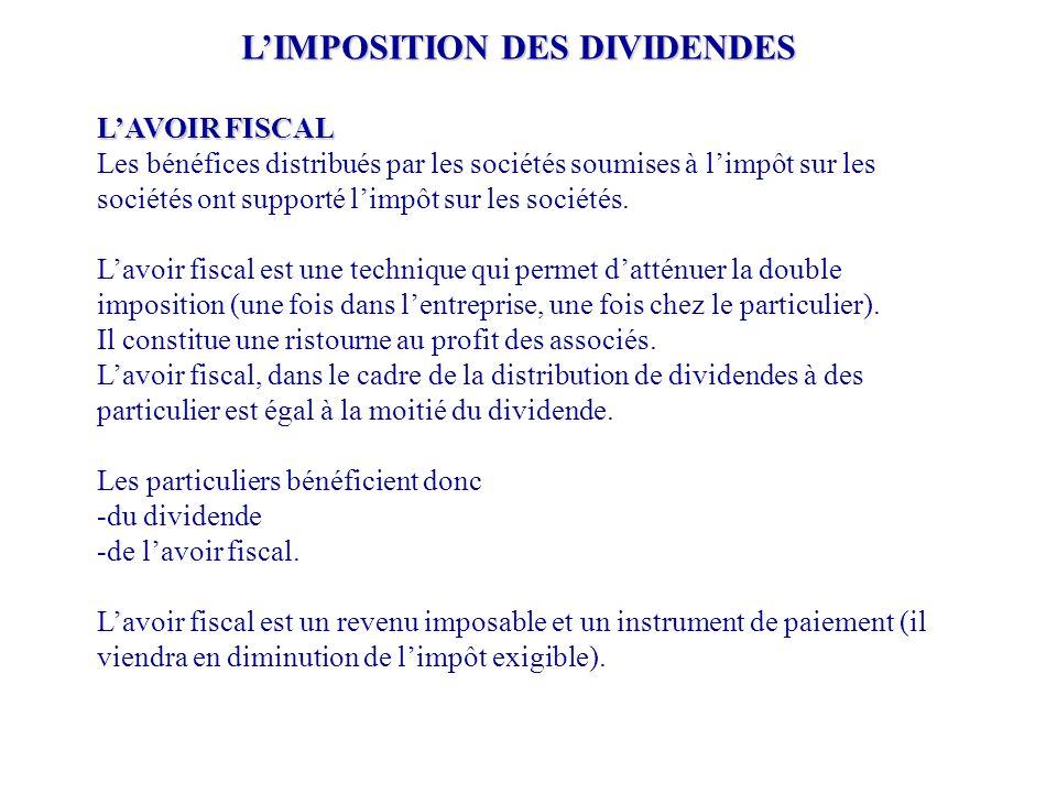 L'IMPOSITION DES DIVIDENDES L'AVOIR FISCAL Les bénéfices distribués par les sociétés soumises à l'impôt sur les sociétés ont supporté l'impôt sur les