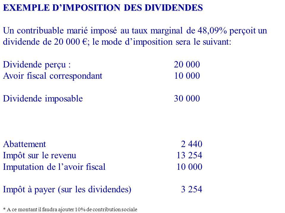 EXEMPLE D'IMPOSITION DES DIVIDENDES Un contribuable marié imposé au taux marginal de 48,09% perçoit un dividende de 20 000 €; le mode d'imposition ser