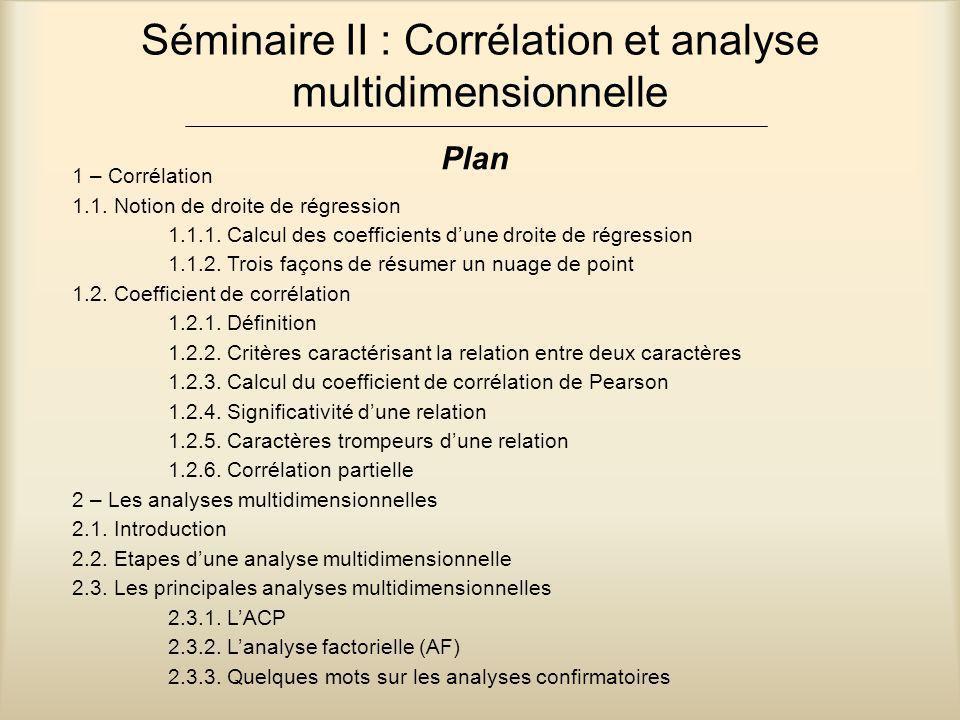 Séminaire II : Corrélation et analyse multidimensionnelle Plan 1 – Corrélation 1.1. Notion de droite de régression 1.1.1. Calcul des coefficients d'un