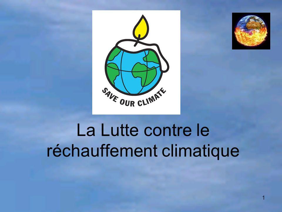 1 La Lutte contre le réchauffement climatique