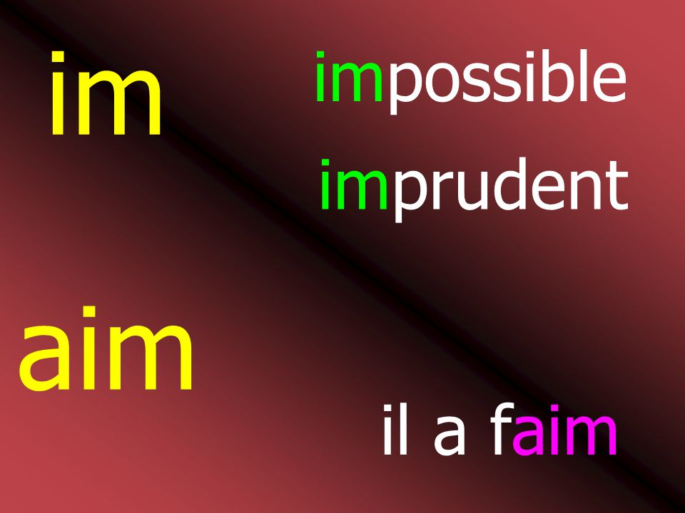 im impossible imprudent il a faim aim