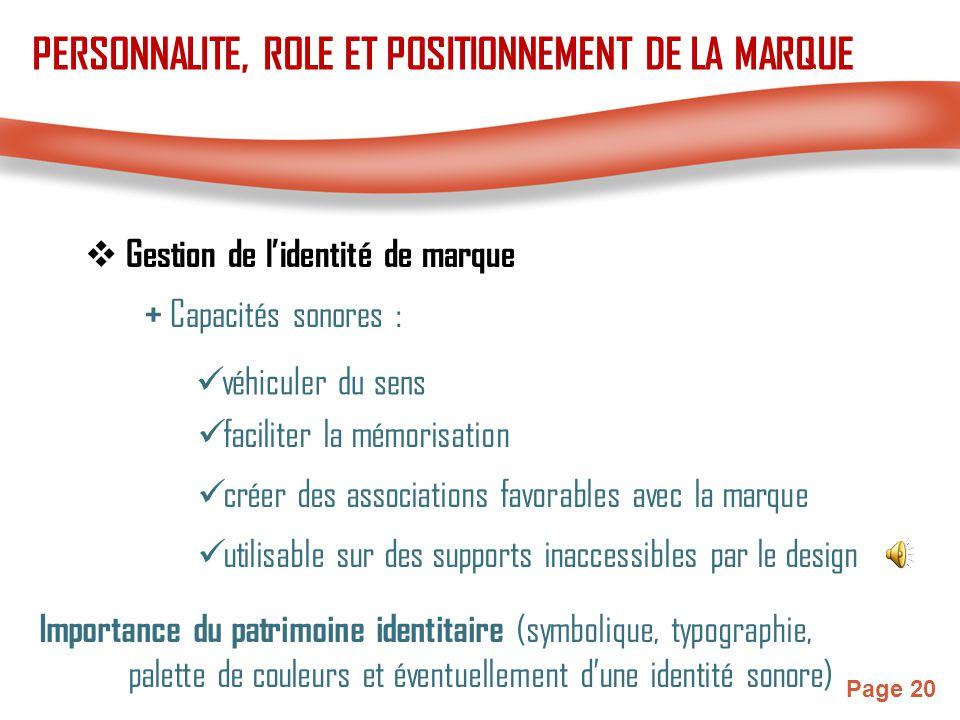 Page 20  Gestion de l'identité de marque + Capacités sonores : véhiculer du sens faciliter la mémorisation créer des associations favorables avec la