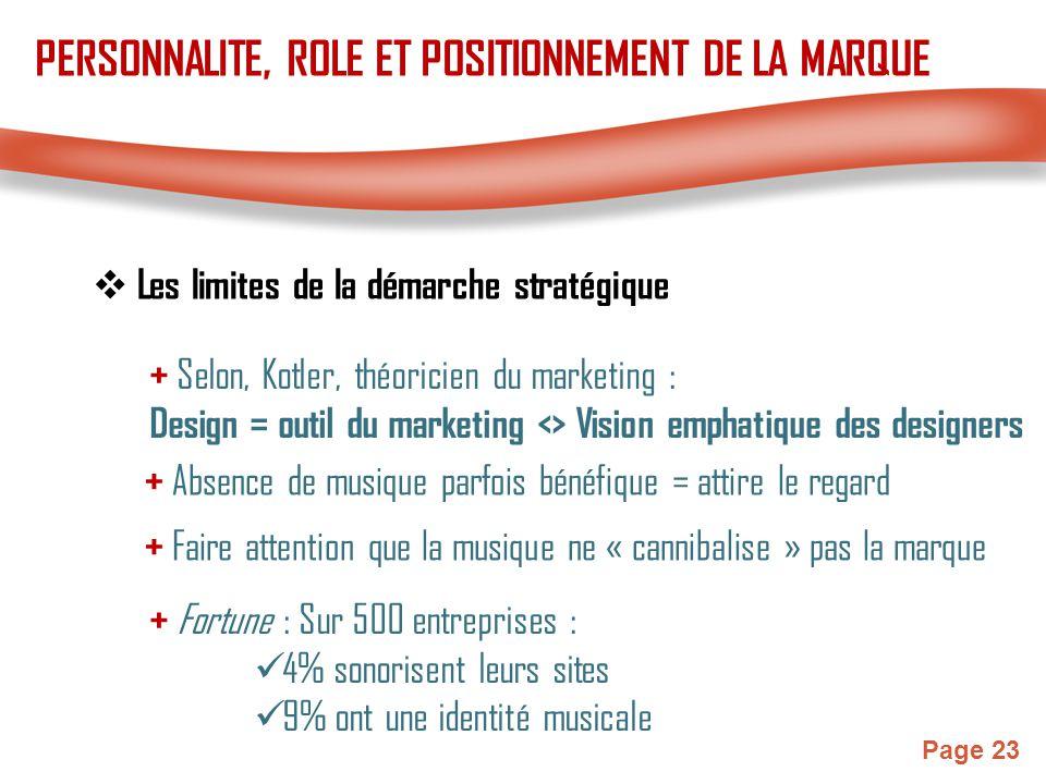 Page 23  Les limites de la démarche stratégique + Absence de musique parfois bénéfique = attire le regard + Selon, Kotler, théoricien du marketing :
