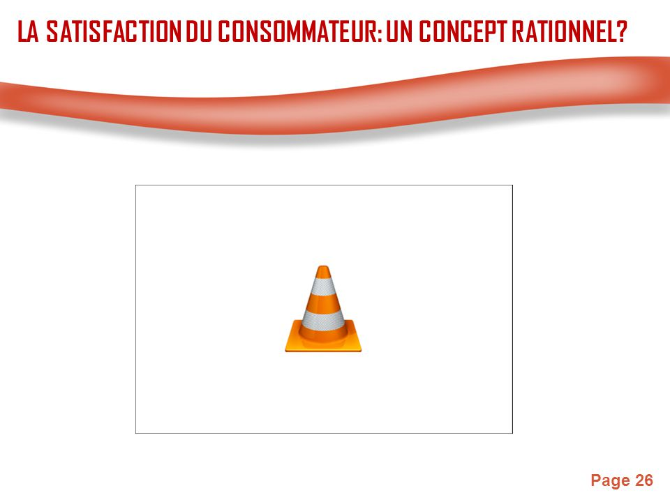 Page 26 LA SATISFACTION DU CONSOMMATEUR: UN CONCEPT RATIONNEL