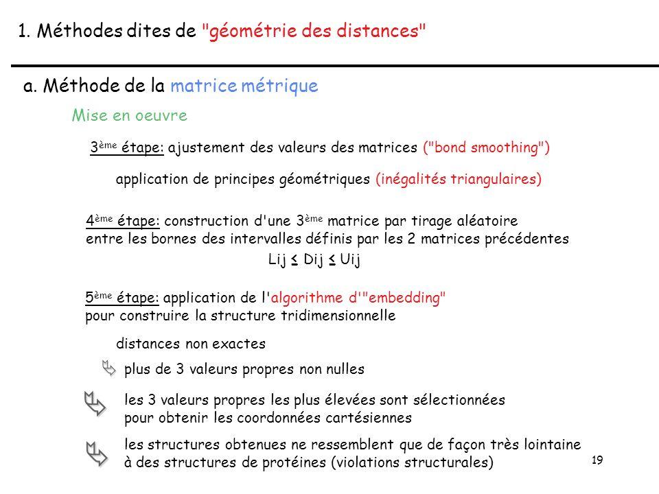 19 1. Méthodes dites de géométrie des distances a.