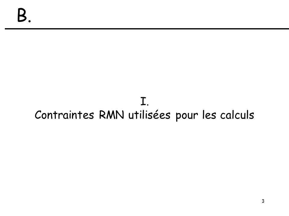 3 I. Contraintes RMN utilisées pour les calculs B.