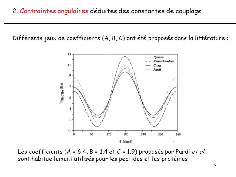 6 2. Contraintes angulaires déduites des constantes de couplage Différents jeux de coefficients (A, B, C) ont été proposés dans la littérature : Les c