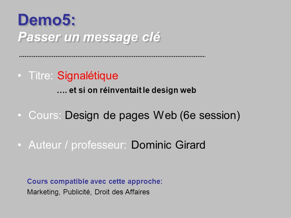 Demo5: Passer un message clé Titre: Signalétique ….