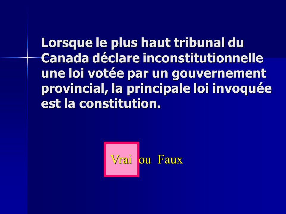 Lorsque le plus haut tribunal du Canada déclare inconstitutionnelle une loi votée par un gouvernement provincial, la principale loi invoquée est la constitution.