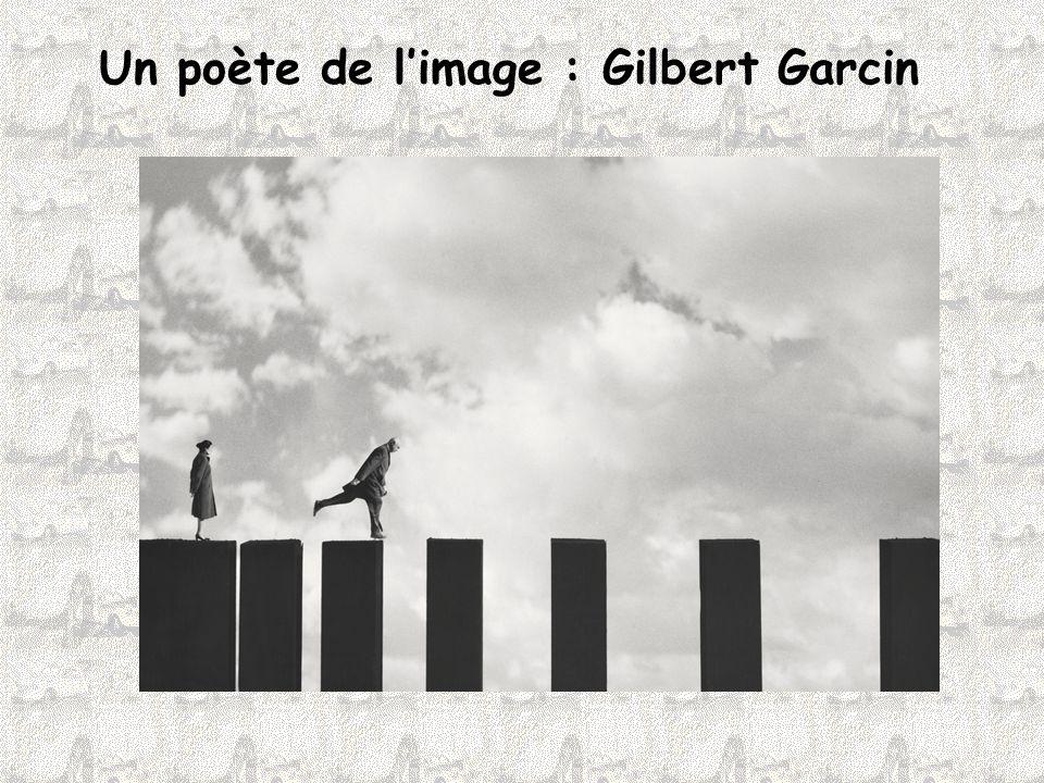 Un poète de l'image : Gilbert Garcin