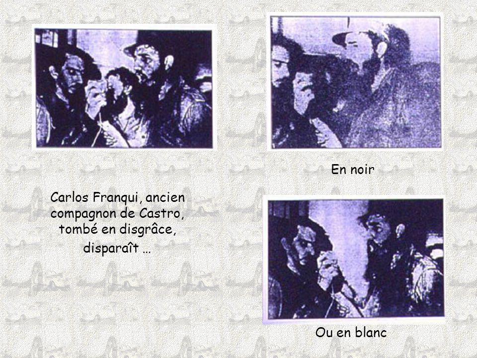 Carlos Franqui, ancien compagnon de Castro, tombé en disgrâce, disparaît … En noir Ou en blanc