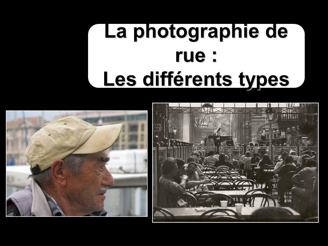 La photographie de rue : Les différents types