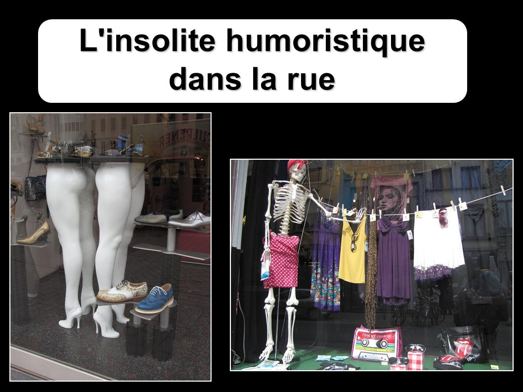 L insolite humoristique dans la rue
