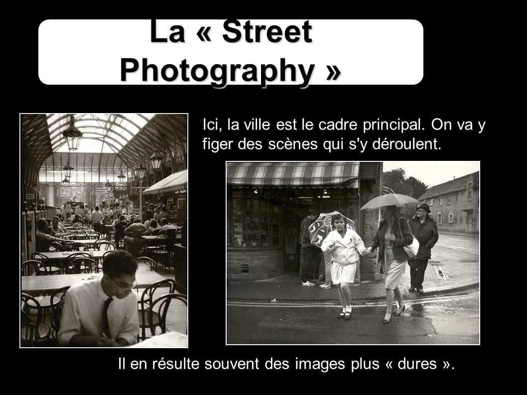 La « Street Photography » Ici, la ville est le cadre principal.
