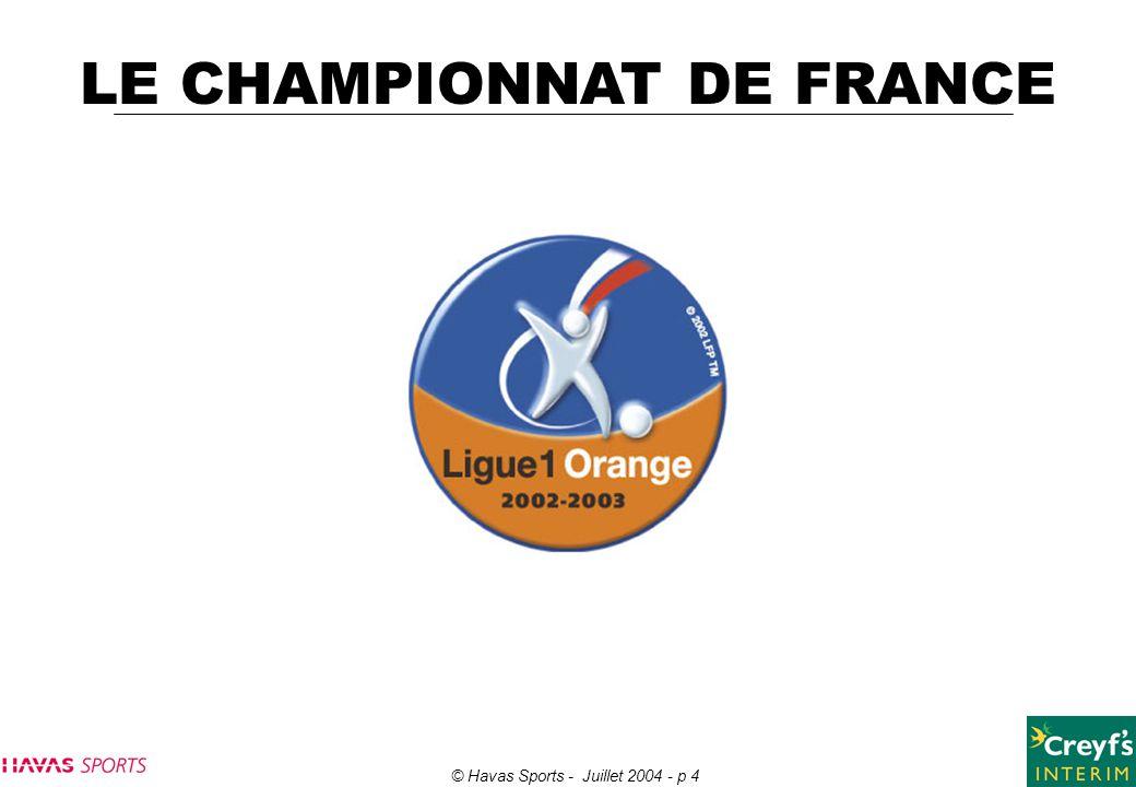 © Havas Sports - Juillet 2004 - p 4 LE CHAMPIONNAT DE FRANCE