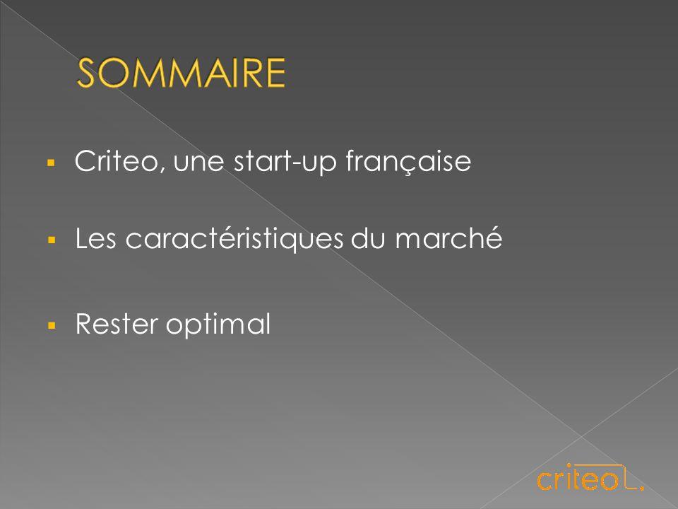  Criteo, une start-up française  Les caractéristiques du marché  Rester optimal
