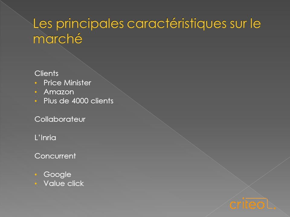 Clients Price Minister Amazon Plus de 4000 clients Collaborateur L'Inria Concurrent Google Value click