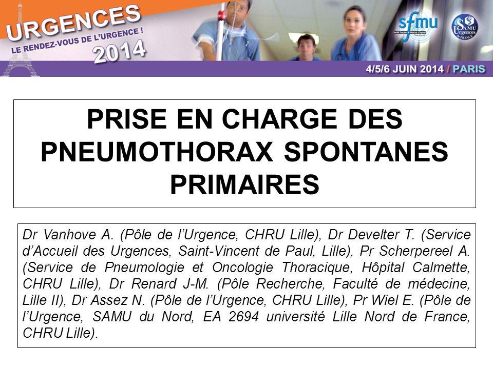 PRISE EN CHARGE DES PNEUMOTHORAX SPONTANES PRIMAIRES Dr Vanhove A.