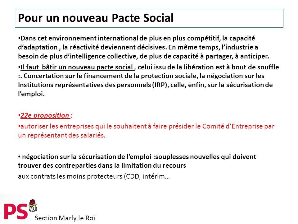 Section Marly le Roi Pour un nouveau Pacte Social Dans cet environnement international de plus en plus compétitif, la capacité d'adaptation, la réactivité deviennent décisives.