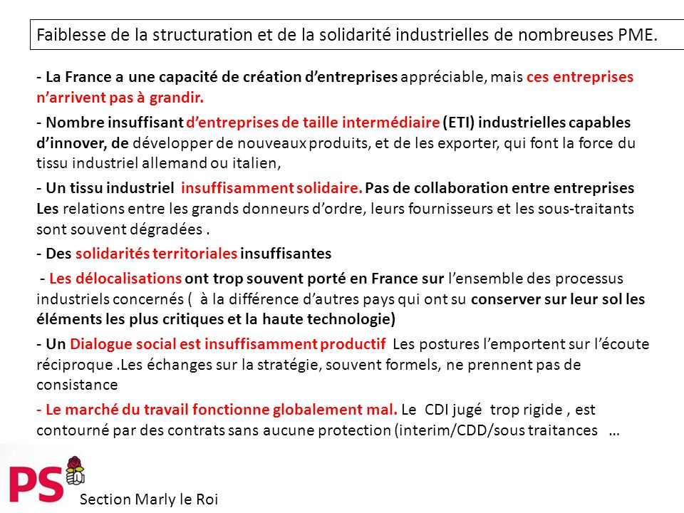 Section Marly le Roi Des pôles d'excellence mondiaux : l'industrie culturelle, le luxe, la pharmacie, l'industrie aéronautique et aérospatiale, l'industrie nucléaire, le tourisme.