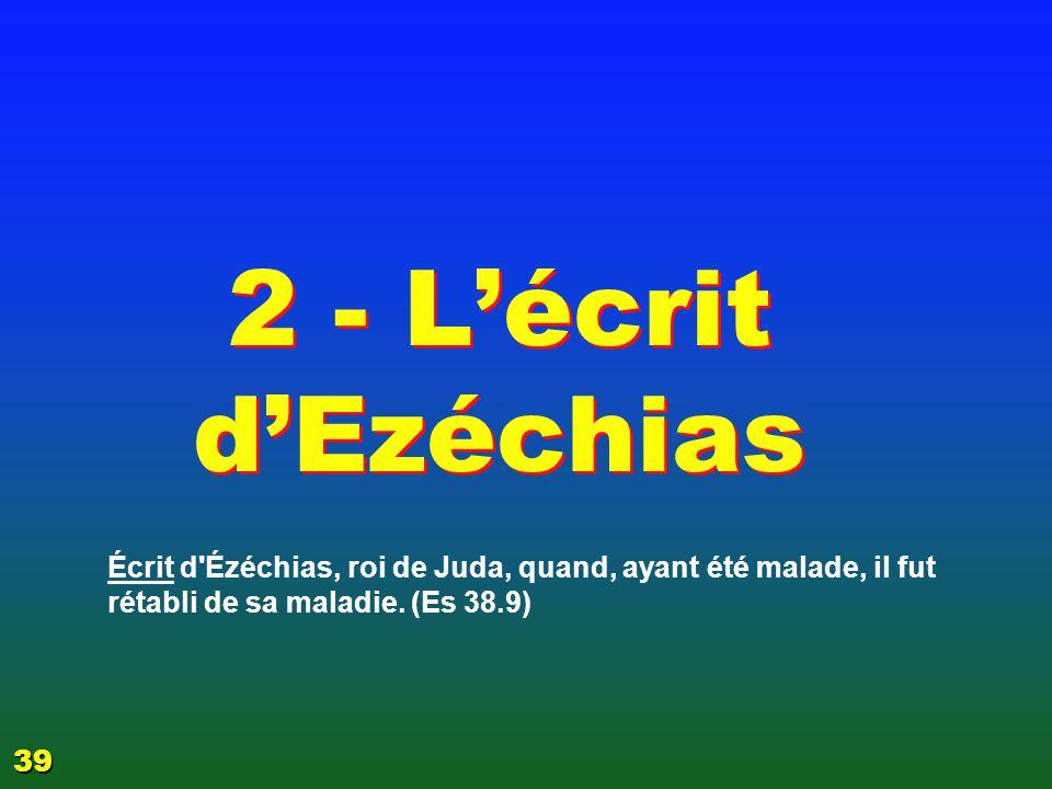 Le signe Es 38.22: Et Ézéchias avait dit: Quel est le signe (2 R: que l'Eternel me guérira) que (2 R: le 3è jour) je monterai à la maison de l'Éternel