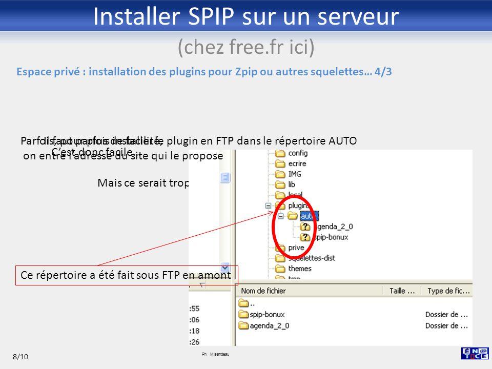 Installer SPIP sur un serveur (chez free.fr ici) Ph Misandeau 9/10 ETC.