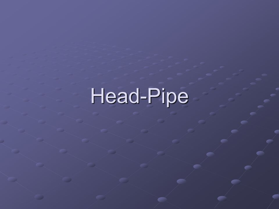 Head-Pipe