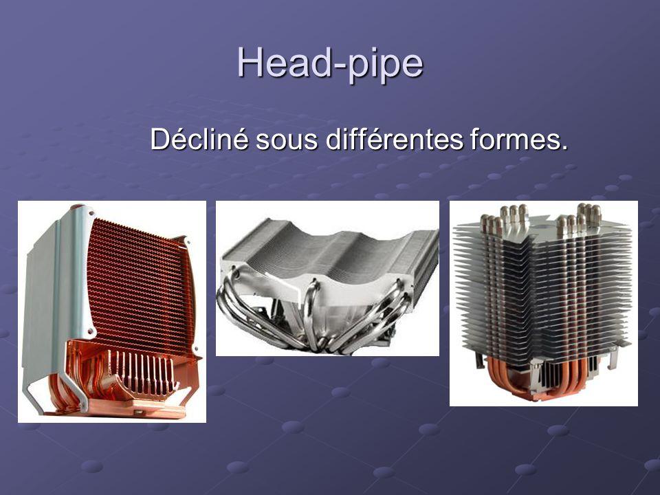 Head-pipe Décliné sous différentes formes.