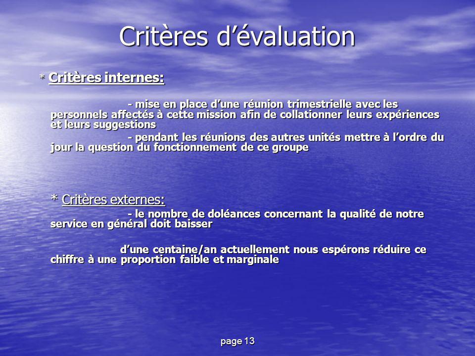 page 13 Critères d'évaluation * Critères internes: * Critères internes: - mise en place d'une réunion trimestrielle avec les personnels affectés à cet