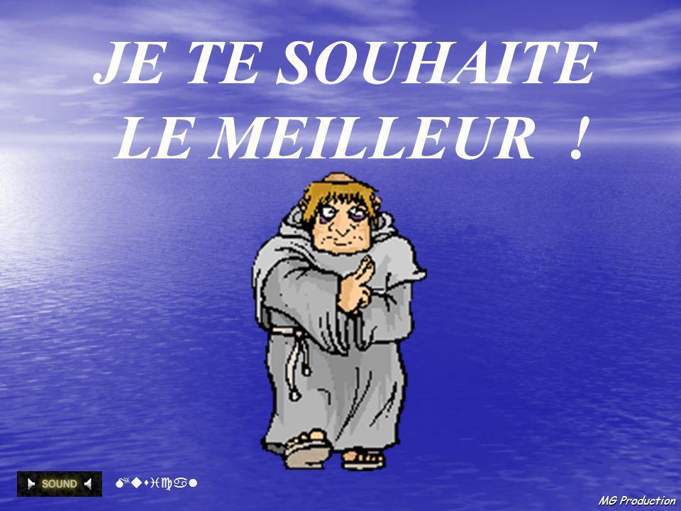 MG Production JE TE SOUHAITE LE MEILLEUR ! Musical