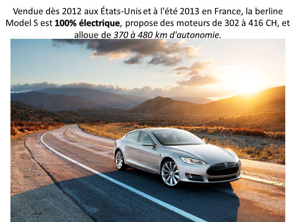 TESLA MODEL S Années de production: France : été 2013-……….. Etats-Unis : été 2012-……….