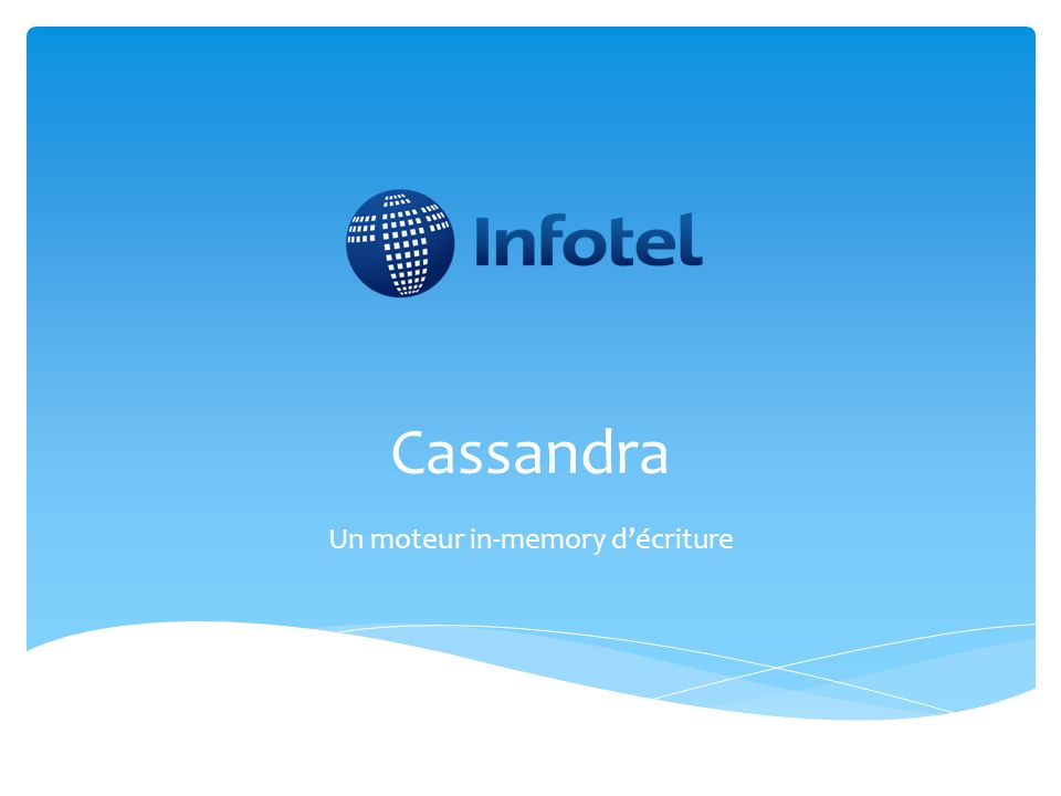 Cassandra Un moteur in-memory d'écriture