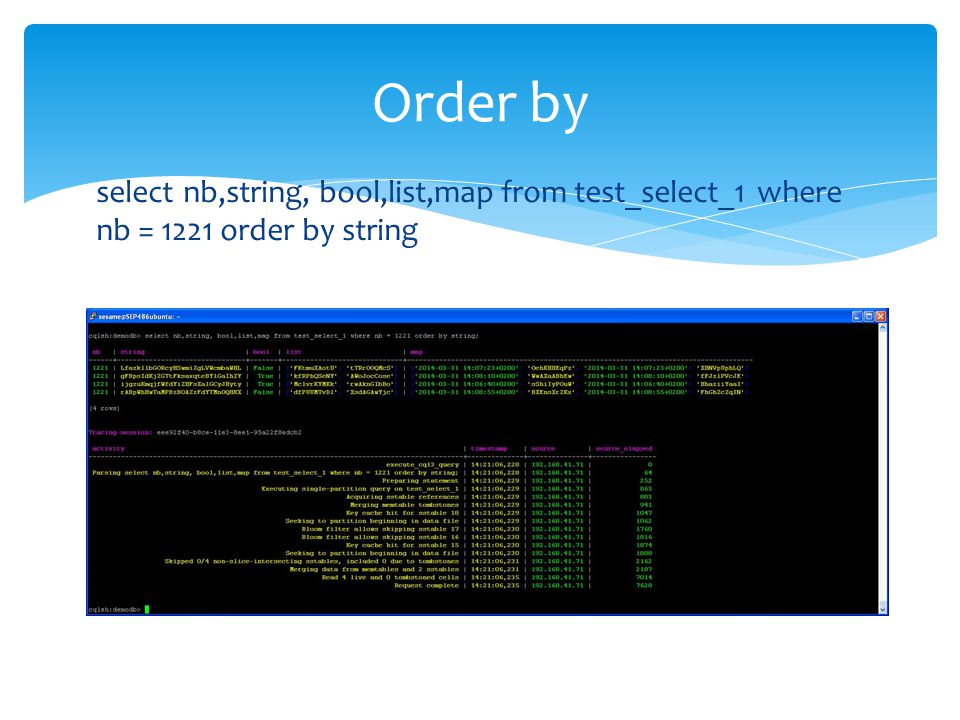 Order by select nb,string, bool,list,map from test_select_1 where nb = 1221 order by string