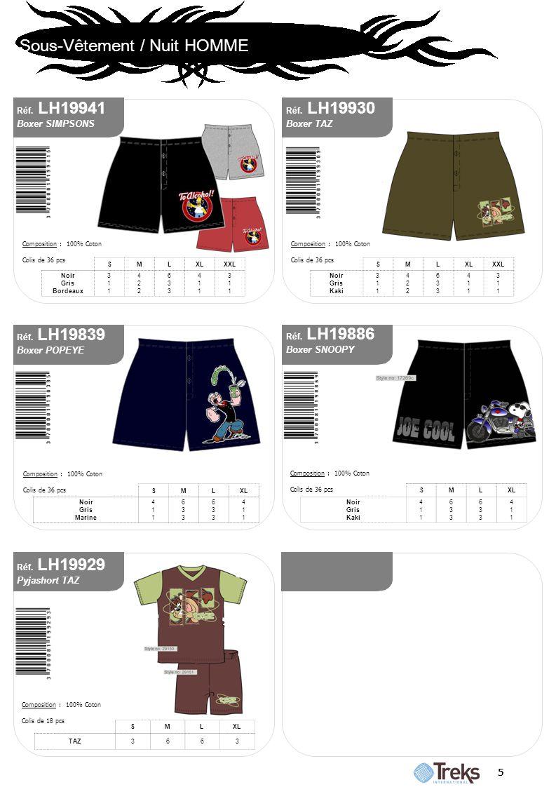Sous-Vêtement / Nuit HOMME 5 Composition : 100% Coton Colis de 18 pcs SMLXL TAZ3663 Réf. LH19929 Pyjashort TAZ Réf. LH19886 Boxer SNOOPY Réf. LH19839