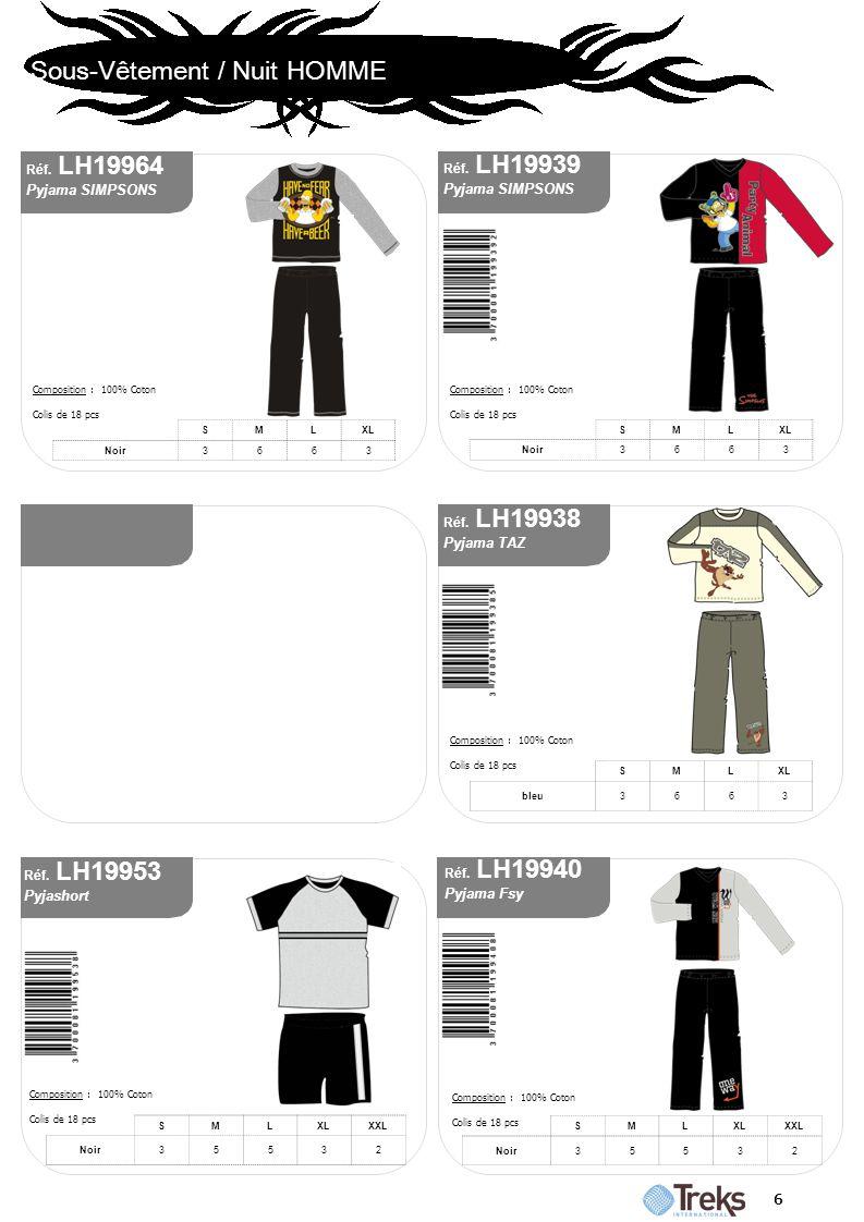 Sous-Vêtement / Nuit HOMME 6 Réf. LH19939 Pyjama SIMPSONS Composition : 100% Coton Colis de 18 pcs SMLXL Noir3663 Réf. LH19938 Pyjama TAZ Composition
