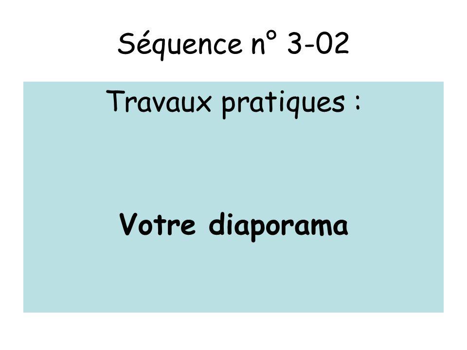 Séquence n° 3-02 Travaux pratiques : Votre diaporama