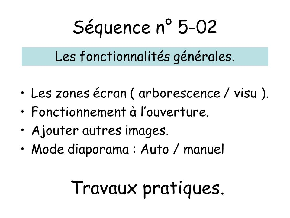 Séquence n° 5-02 Les zones écran ( arborescence / visu ).
