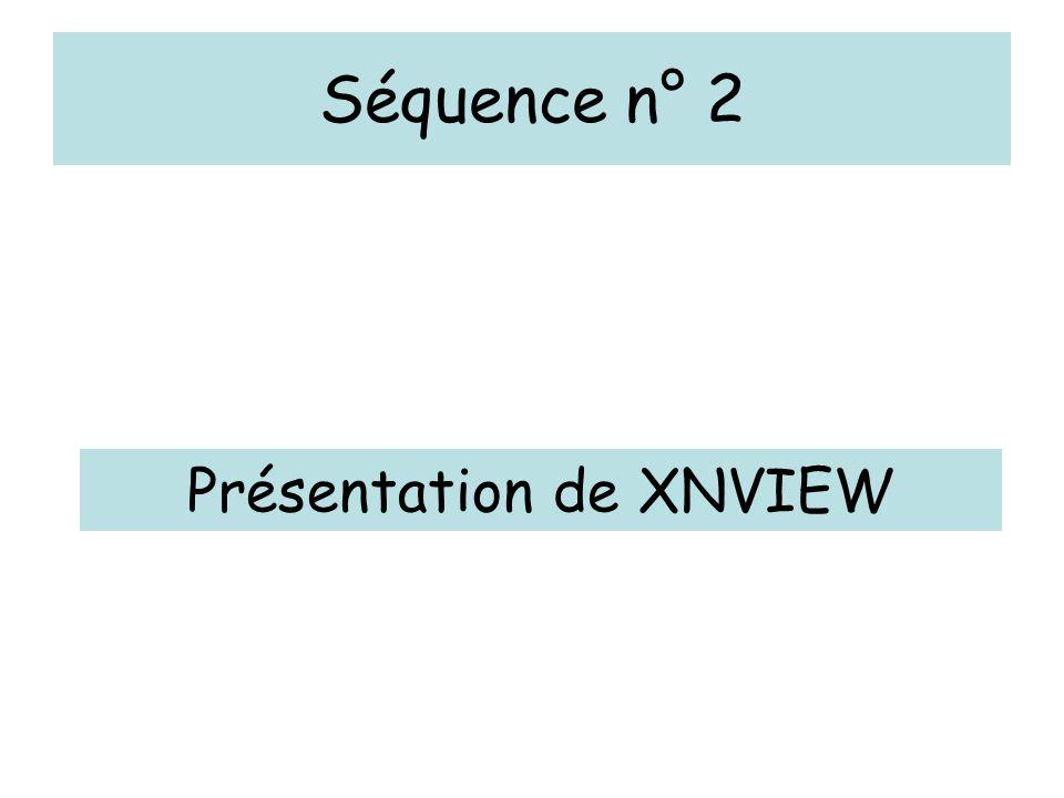 Séquence n° 2 Présentation de XNVIEW
