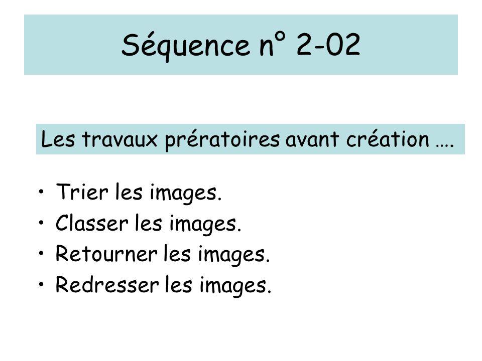 Séquence n° 2-02 Trier les images. Classer les images.