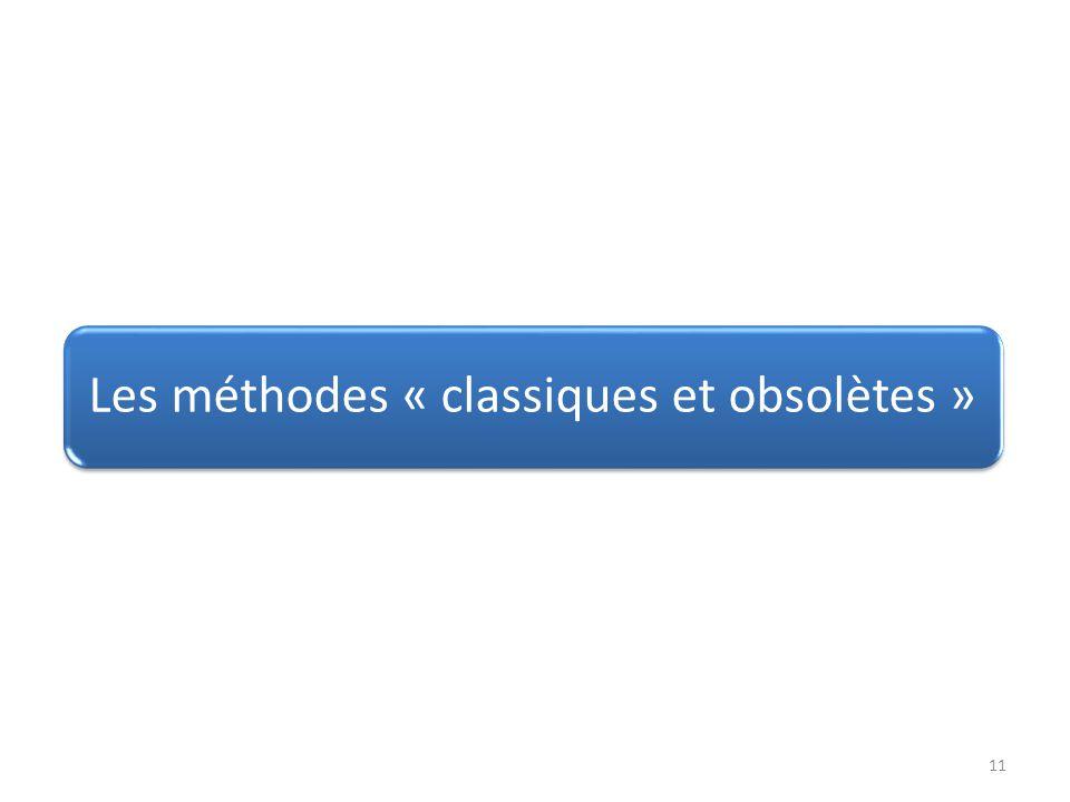 Les méthodes « classiques et obsolètes » 11
