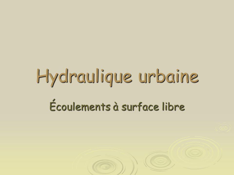 Hydraulique urbaine Écoulements à surface libre