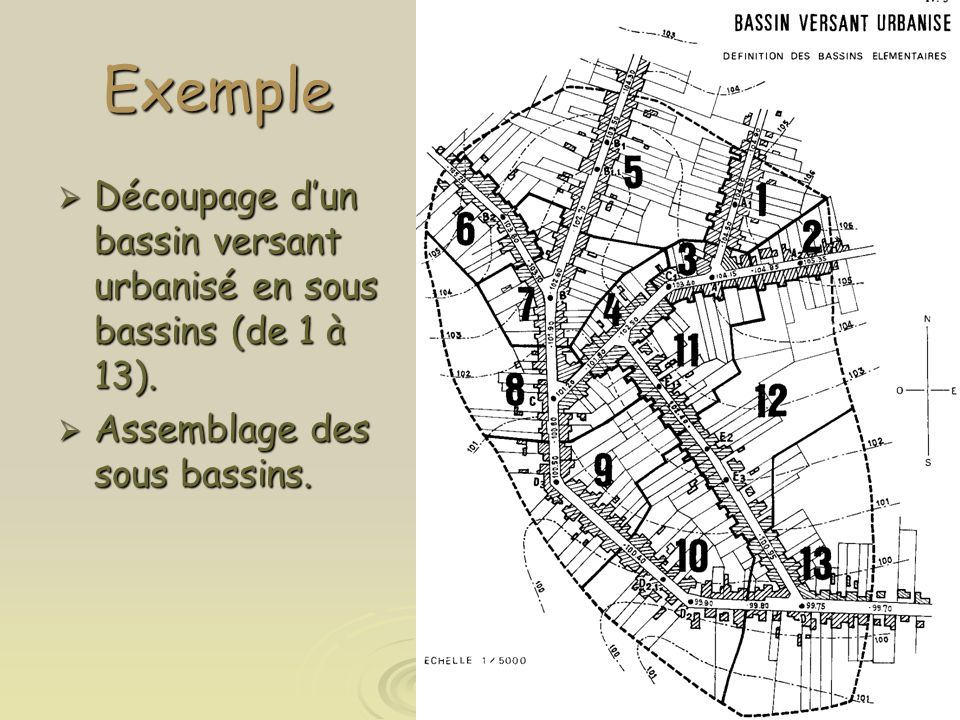 Exemple  Découpage d'un bassin versant urbanisé en sous bassins (de 1 à 13).  Assemblage des sous bassins.