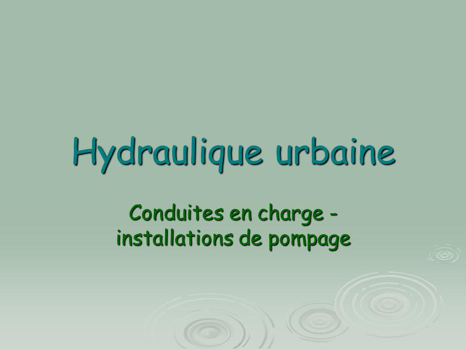 Hydraulique urbaine Conduites en charge - installations de pompage